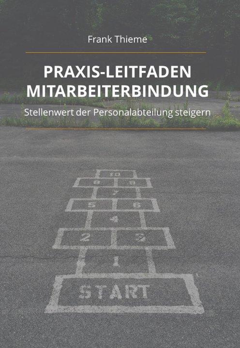 Praxis-Leitfaden Mitarbeiterbindung von Frank Thieme